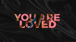 You are loved Harbourview Church