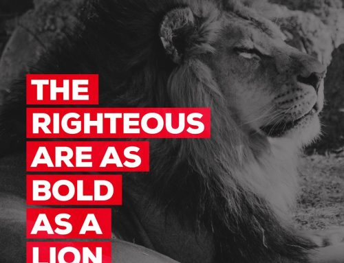 God calls you righteous, so you can be bold!