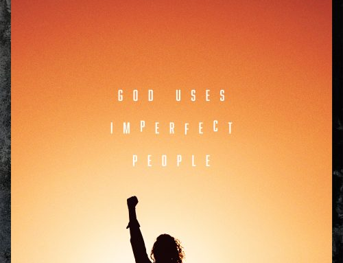God uses imperfect people!