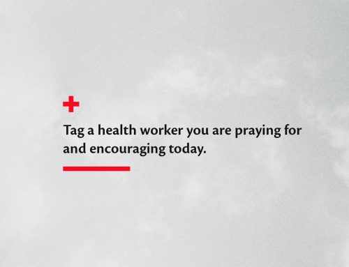 Tag a health worker you are praying for and encouraging today.